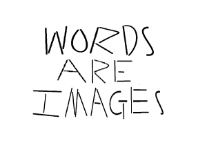 Words are imagers